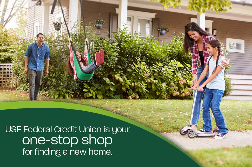 USF Federal Credit Union is your one stop shop for finding a new home.